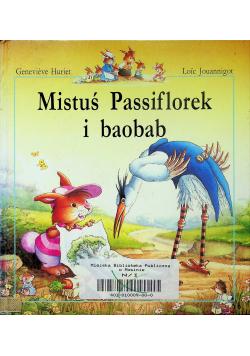 Mistuś Passiflorek i baobab