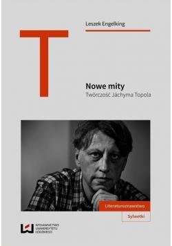 Nowe mity Twórczość Jachyma Topola