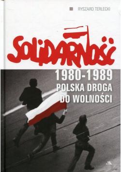 Solidarność 1980 1989 Polska droga do wolności
