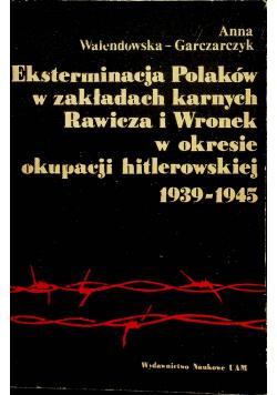Eksterminacja Polaków w zakładach karnych Rawicza i Wronek w okresie okupacji hitlerowskiej 1939 1945