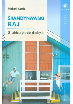 Skandynawski raj O ludziach prawie idealnych