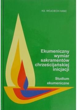 Ekumeniczny wymiar sakramentów chrześcijańskiej inicjacji