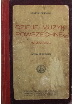 Dzieje Muzyki Powszechnej w zarysie Wydanie drugie 1922 r