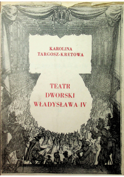 Teatr dworski Władysława IV