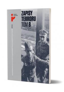 Zapisy Terroru T.8. Polscy żołnierze w niewoli...