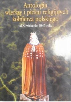 Antologia wierszy i pieśni religijnych żołnierza polskiego od XI w do 1945 r