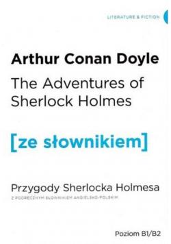 Memoirs of Sherlock Holmes Wspomnienia Sherlocka Holmesa z podręcznym słownikiem angielsko polskim