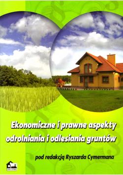 Ekonomiczne i prawne aspekty odrolnienia i odlesienia gruntów