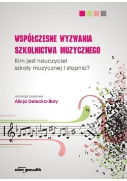 Współczesne wyzwania szkolnictwa muzycznego