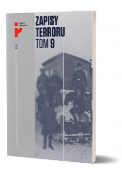 Zapisy Terroru T.9. Represje sowieckie na...