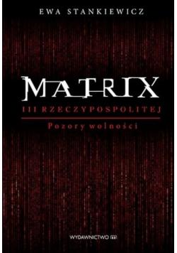Matrix III Rzeczypospolitej Pozory wolności