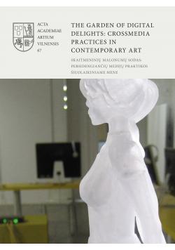 The Garden of Digital delights Crossmedia practices in contemporary art