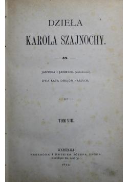 Dzieła Karola Szajnochy Tom VIII 1877 r.