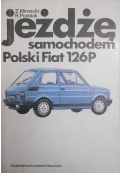 Jeżdżę samochodem Polski Fiat 126P