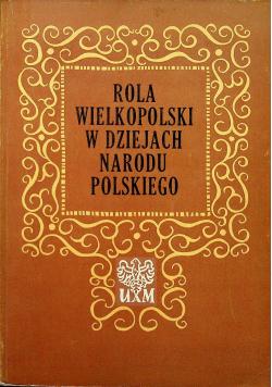 Rola Wielkopolski w dziejach Narodu Polskiego