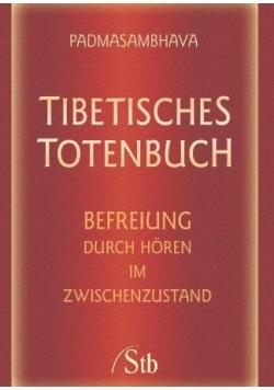 Tibetisches Totenbuch Befreiung durch Hören im Zwischenzustand