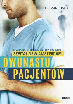 Dwunastu pacjentów Książka na podstawie której powstał serial