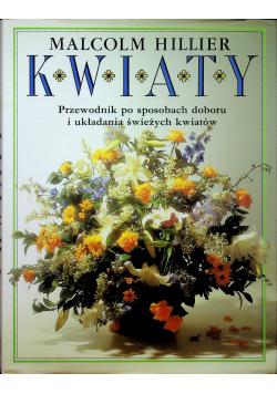 Kwiaty Przewodnik po sposobach doboru i układania świeżych kwiatów