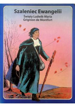 Szaleniec Ewangelii Święty Ludwik Maria Grignion de Montfort