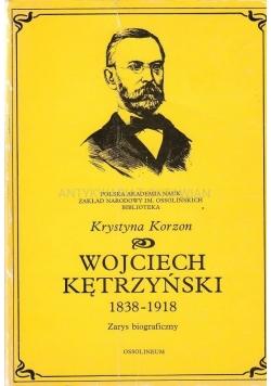 Wojciech Kętrzyński 1838  1918 zarys biograficzny