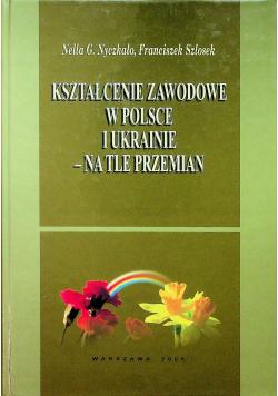 Kształcenie zawodowe w Polsce i Ukrainie na tle przemian