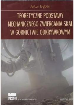 Teoretyczne podstawy mechanicznego zwiercania skał w górnictwie odkrywkowym