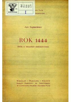 Rok 1444 Spór o traktat szegedyński