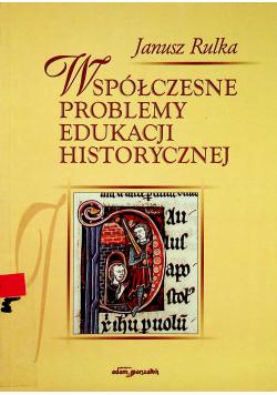 Współczesne problemy edukacji historycznej