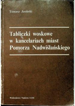Tabliczki woskowe w kancelariach miast Pomorza Nadwiślańskiego