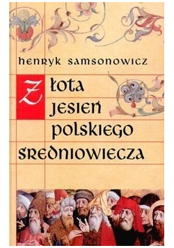 Złota jesień polskiego średniowiecza