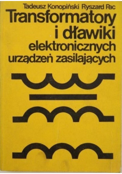 Transformatory i dławiki elektronicznych urządzeń zasilających