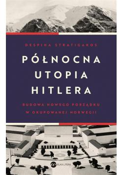 Północna utopia Hitlera