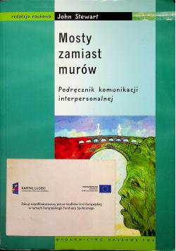 Mosty zamiast murów  Podręcznik komunikacji interpersonalnej