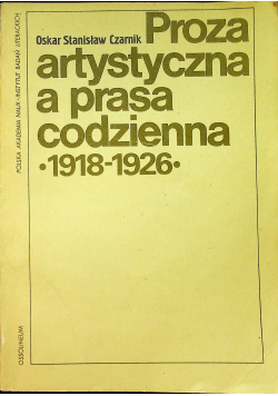 Proza artystyczna a prasa codzienna  1918 1926