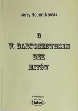 O W Bartoszewskim bez mitów plus autograf Nowaka