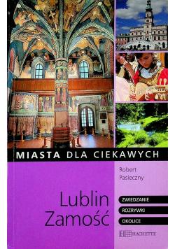 Miasta dla ciekawych Lublin Zamość