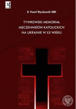 Tywrowski memoriał męczenników katolickich...
