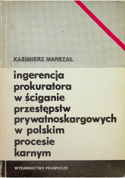 Ingerencja prokuratora w ściganie przestępstw prywatnoskargowych w polskim procesie karnym