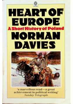 Heart of Europe A Short History of Poland