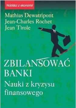 Zbilansować banki Nauki z kryzysu finansowego