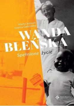 Wanda Błeńska spełnione życie