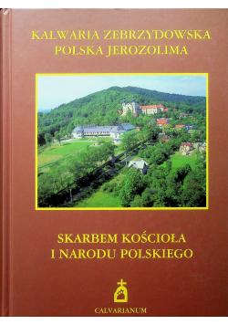 Kalwaria Zebrzydowska polska Jerozolima Skarbem kościoła  narodu polskiego