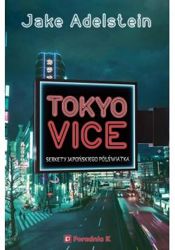 Tokyo Vice Sekrety japońskiego półświatka