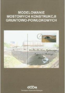 Modelowanie mostowych konstrukcji gruntowo - powłokowych