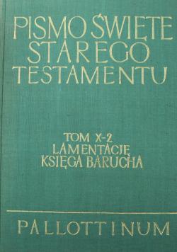 Pismo Święte  Starego Testamentu Tom X 2 Lamentacje Księga Barucha