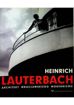 Heinrich Lauterbach Architekt wrocławskiego modernizmu
