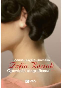 Zofia Kossak Opowieść biograficzna