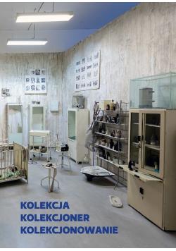 Kolekcja kolekcjoner kolekcjonowanie / Muzeum Sztuki Współczesnej w Krakowie