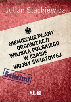 Niemieckie plany organizacji Wojska Polskiego