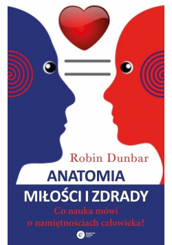 Anatomia miłości i zdrady Co nauka mówi